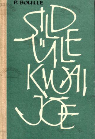 Sild üle Kwai jõe - Pierre Boulle