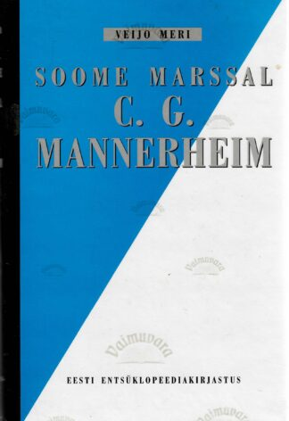 Soome marssal C. G. Mannerheim - Veijo Meri