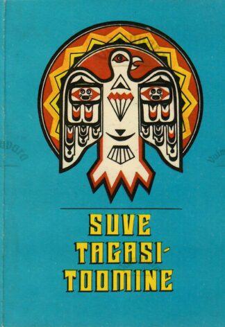 Suve tagasitoomine. Põhja-Ameerika indiaanlaste muinasjutte