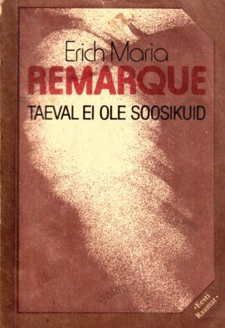 Taeval ei ole soosikuid - Erich Maria Remarque