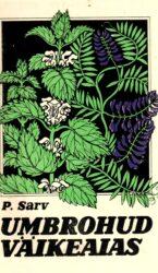 Umbrohud väikeaias - Paul Sarv