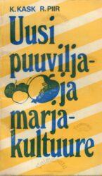 Uusi puuvilja- ja marjakultuure - Kalju Kask, Robert Piir