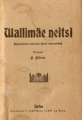 Wallimäe neitsi - Jaak Järv 1908