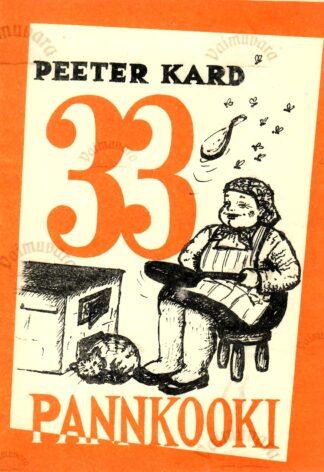 33 pannkooki - Peeter Kard