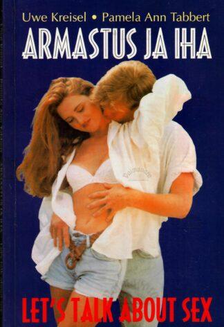 Armastus ja iha. Let's Talk about Sex - Uwe Kreisel ja Pamela Ann Tabbert