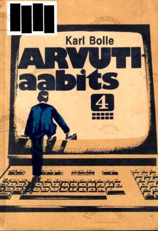 Arvutiaabits 4 - Karl Bolle