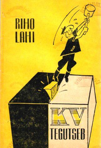KV tegutseb - Riho Lahi