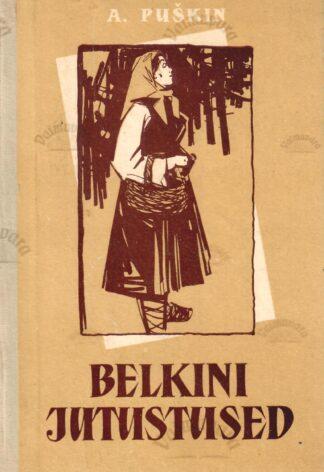 Kadunud Ivan Petrovitš Belkini jutustused - Aleksandr Puškin