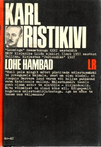 Lohe hambad - Karl Ristikivi