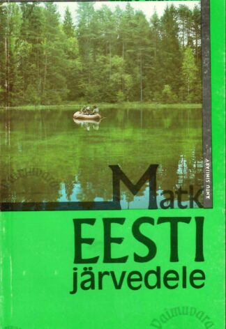 Matk Eesti järvedele - Aare Mäemets 1989