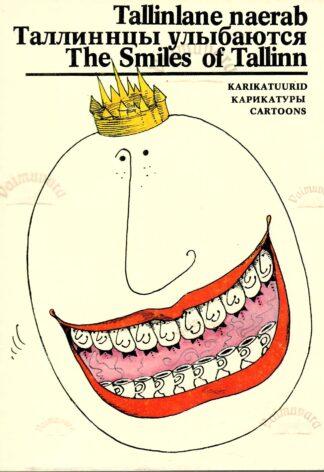 Tallinlane naerab. Tallinntsõ ulõbajutsja. The Smiles of Tallinn
