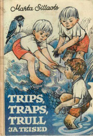 Trips, Traps, Trull ja teised -Marta Sillaots