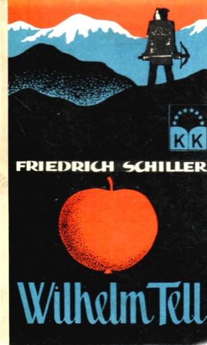 Wilhelm Tell – Friedrich Schiller
