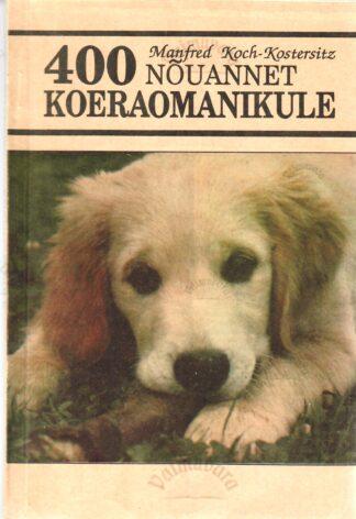 400 nõuannet koeraomanikule - Manfred Koch-Kostersit