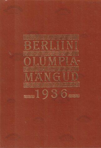 Berliini olümpiamängud 1936 (faksiimile trükk) - Aleksander Antson