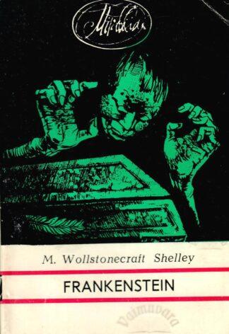 Frankenstein ehk moodne Prometheus - Mary Wollstonecraft Shelley
