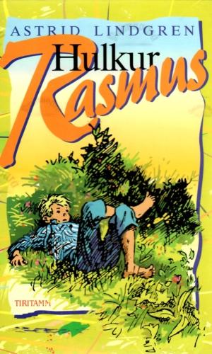 Hulkur Rasmus – Astrid Lindgren