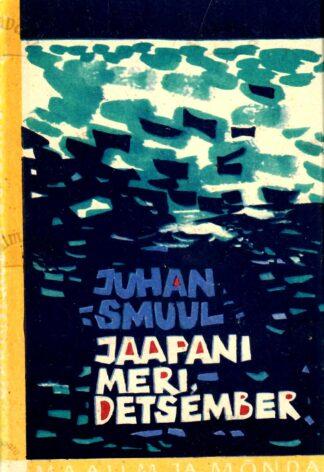 Jaapani meri, detsember - Juhan Smuul