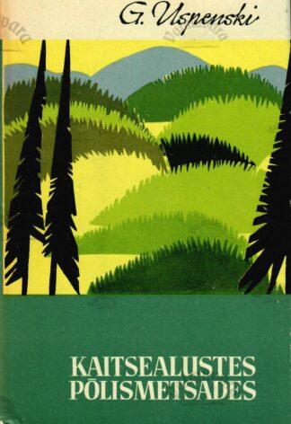 Kaitsealustes põlismetsades - Gerassim Uspenski