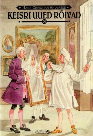 Keisri uued rõivad - Hans Christian Andersen