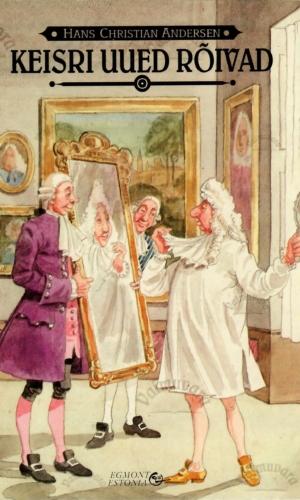 Keisri uued rõivad – Hans Christian Andersen