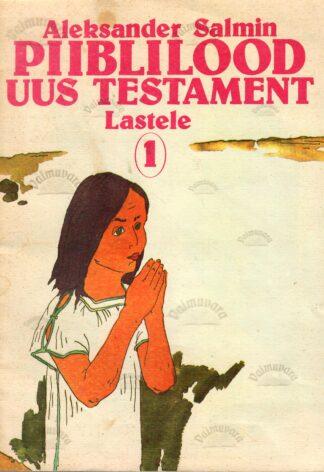 Piiblilood. Uus testament lastele 1 - Aleksander Salmin