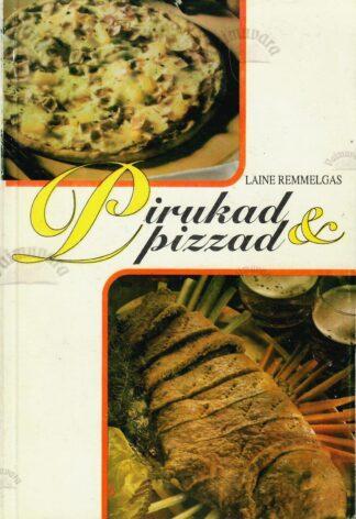 Pirukad ja pizzad - Laine Remmelgas