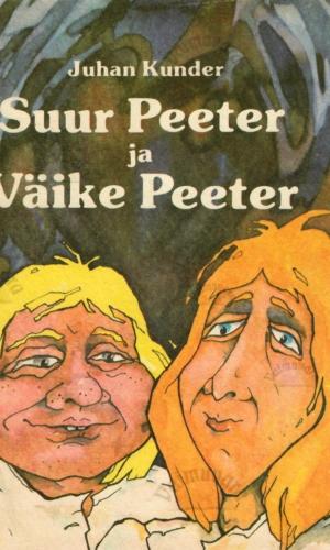 Suur Peeter ja Väike Peeter – Juhan Kunder
