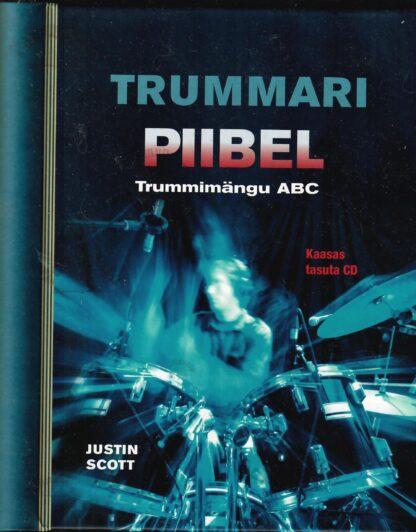 Trummari piibel. Trummimängu ABC +CD - Justin Scott