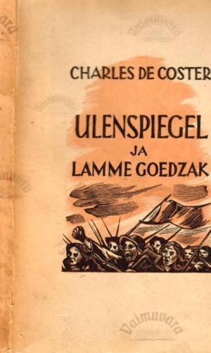 Ulenspiegel ja Lamme Goedzak. Nende kangelaslikud, lustlikud ja kuulsusrikkad seiklused Flandrias ja mujal  – Charles De Coster