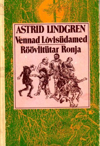 Vennad Lõvisüdamed. Röövlitütar Ronja - Astrid Lindgren