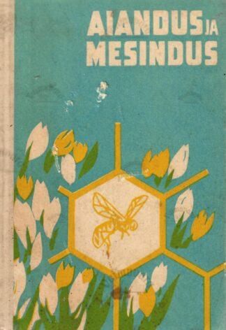 Aiandus ja mesindus. EAMS-i Tartu osakonna VIII ja IX teadusliku sessiooni materjale