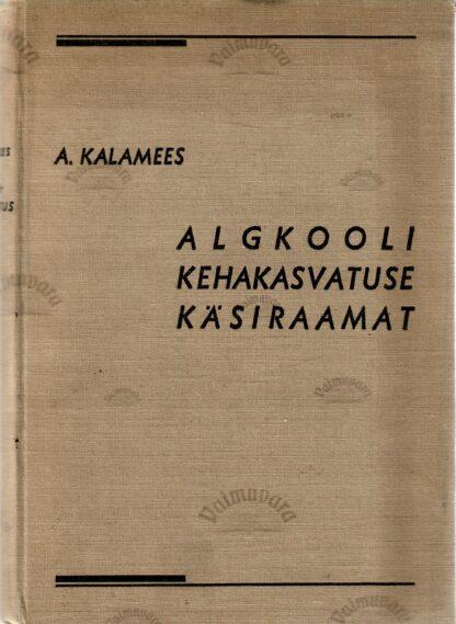 Algkooli kehakasvatuse käsiraamat - Aleksander Kalamees 1936.a
