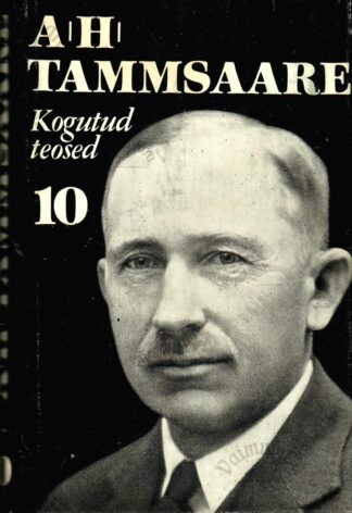 Anton Hansen Tammsaare kogutud teosed 10. köide