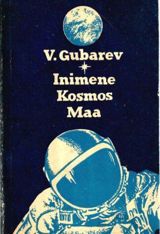 Inimene. Kosmos. Maa - Vladimir Gubarev