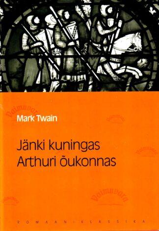 Jänki kuningas Arthuri õukonnas - Mark Twain