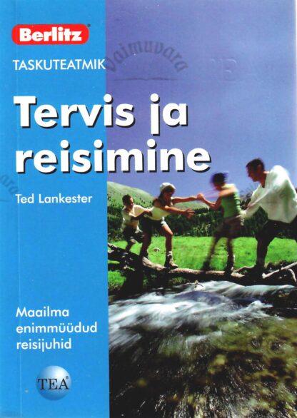 Tervis ja reisimine. Taskuteatmik - Ted Lankester