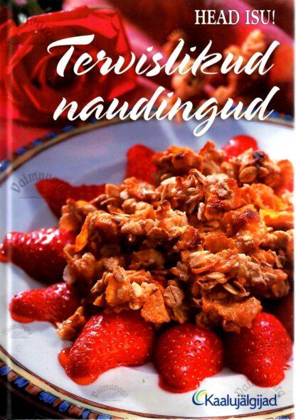 Tervislikud naudingud. Kaaluhoidja kokaraamat - Marika Vingissar