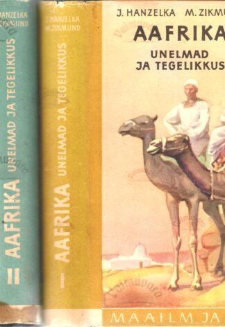 Aafrika. Unelmad ja tegelikkus I-III osa - Jiri Hanzelka, Miroslav Zikmund
