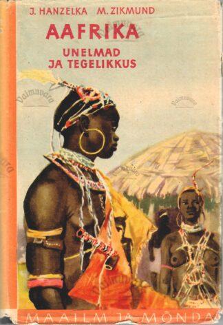 Aafrika. Unelmad ja tegelikkus III osa - Jiri Hanzelka Miroslav Zikmund