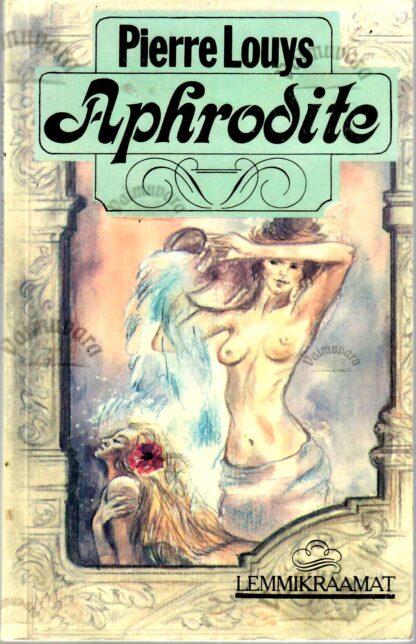 Aphrodite - Pierre Louys