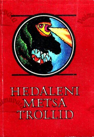 Hedaleni metsa trollid. Norra muinasjutte ja muistendeid. Muinaslugusid kogu maailmast