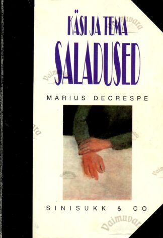 Käsi ja tema saladused - Marius Decrespe