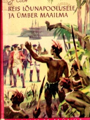 Reis Lõunapoolusele ja ümber maailma – James Cook