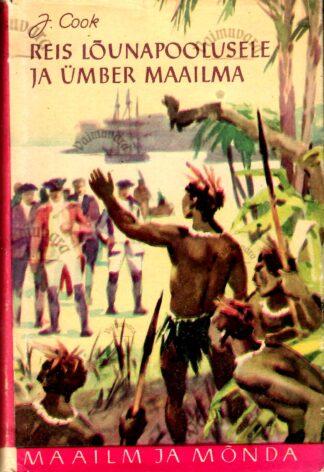 Reis Lõunapoolusele ja ümber maailma - James Cook