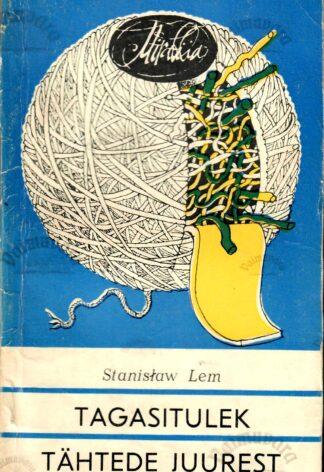 Tagasitulek tähtede juurest - Stanisław Lem