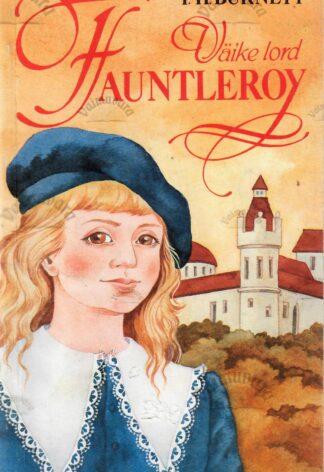 Väike lord Fauntleroy - Frances Hodgson Burnett