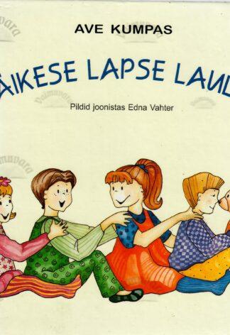 Väikese lapse laulud - Ave Kumpas