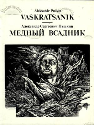 Vaskratsanik / Медный всадник – Aleksandr Puškin