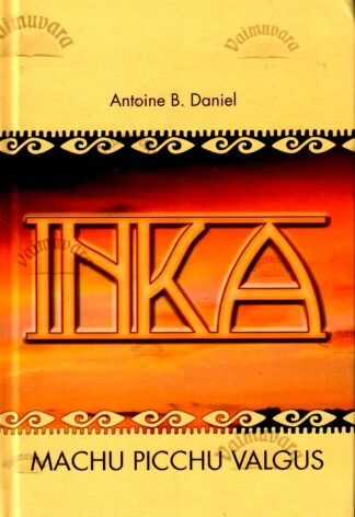 Inka III. Machu Picchu valgus - Antoine B. Daniel